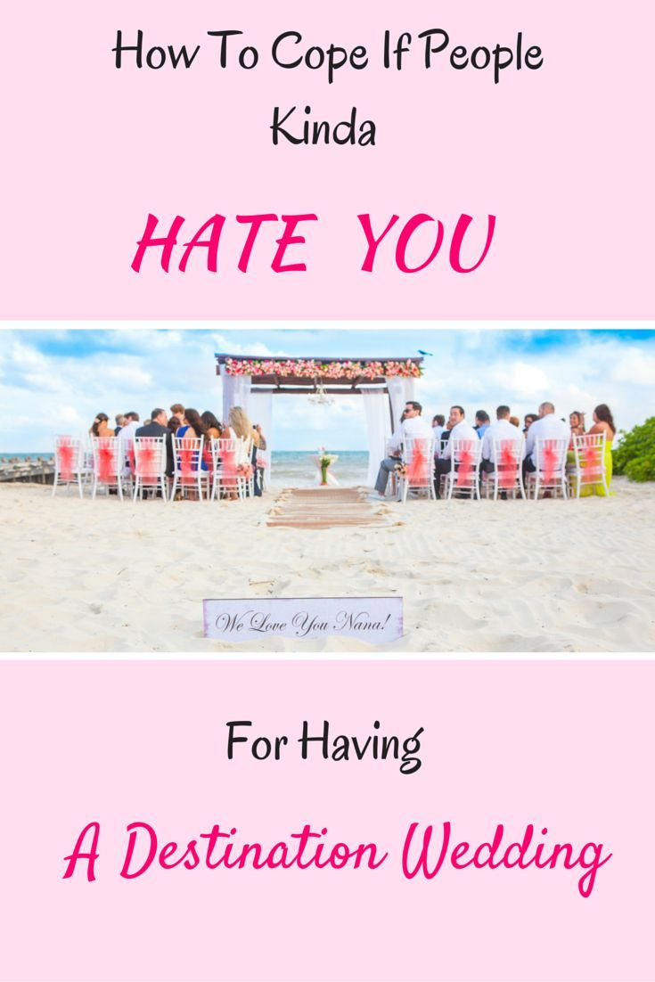 Dear Bride & Groom: Guests not so thrilled that you want a destination wedding? Here's how to cope! http://www.funinthesunweddings.com/advice-blog/how-to-cope-if-people-hate-you-for-having-a-destination-wedding