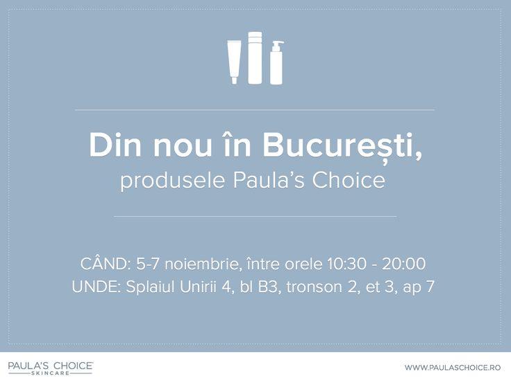 Produsele Paula's Choice vin la București! Începând de joi, 5 noiembrie, până sâmbătă (7 noiembrie) inclusiv, ne găsiți în București. Venim cu multe sfaturi bune despre îngrijirea pielii și luăm cu noi toate tipurile de produsele Paula's Choice, care vor putea fi achiziționate în fiecare din cele 3 zile între orele 10:30 - 20:00. Ne găsiți pe Spaiul Unirii 4, bl B3, tronson 2, et 3, ap 7.