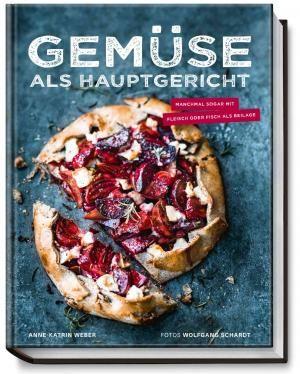 Gemüse als Hauptgericht von Anne-Katrin Weber