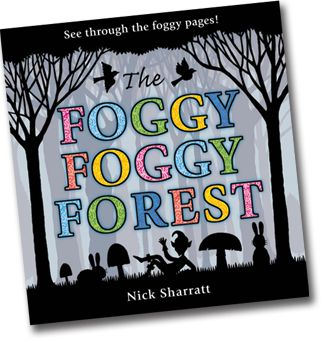 The Foggy Foggy Forest by Nick Sharret. As he often does, Sharret plays with the phrase 'Foggy foggy forest'. This is a good text for developing prediction skills ES1 and S1. Nice use of repetition and the reference to fairy tales will help teachers teach students that texts connect to each other.