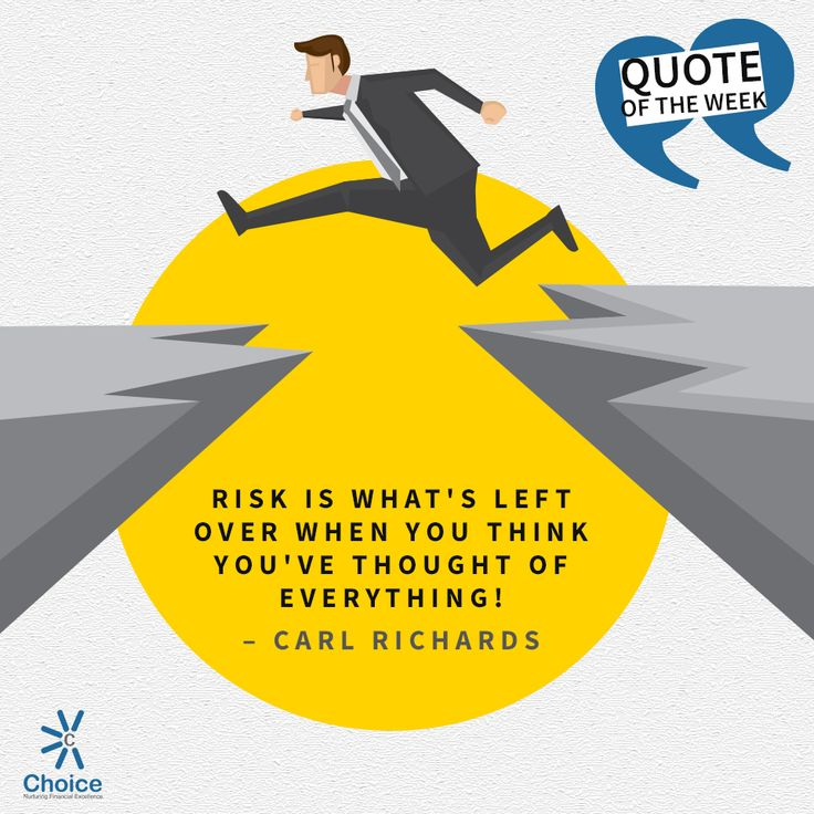 #ChoiceBroking #QuoteOfTheWeek : Risk is what's left over when you think you've thought of everything – #CarlRichards
