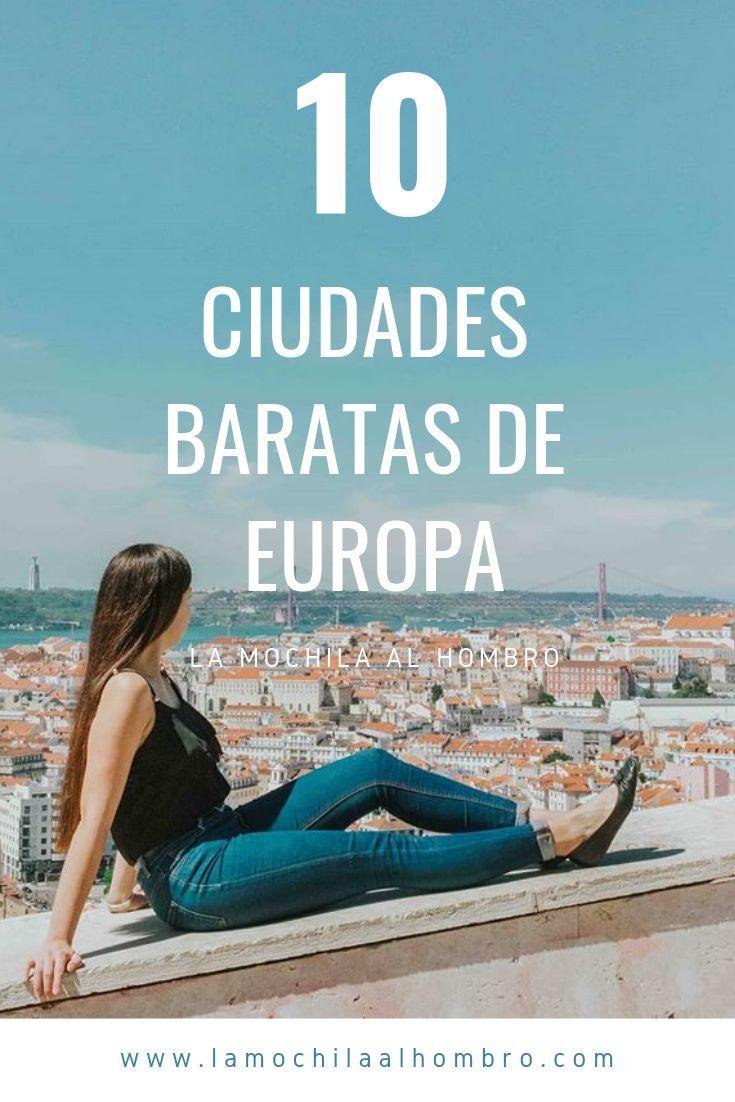 Descubre Cuales Son Las Ciudades Baratas De Europa Para Que No Tengas Mas Excusas Para Viajar Barato Barata Ciudad Ciudades De Europa Viaje A Europa Europa