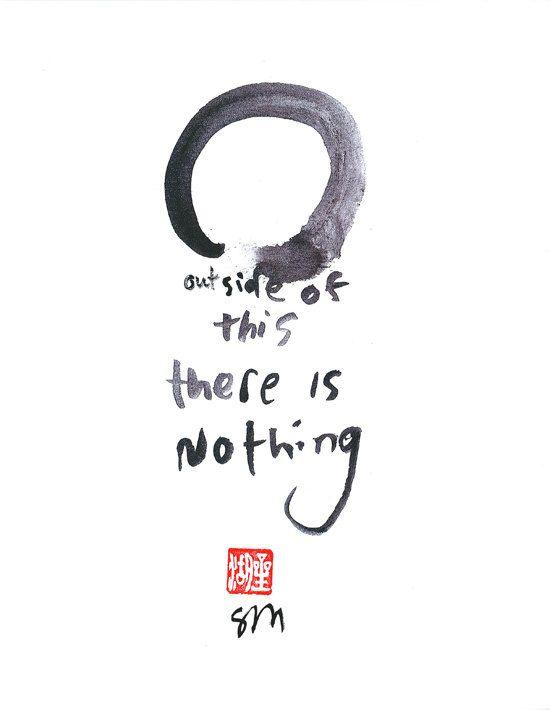 Zen Words Zen Brush Circle or Enso Outside of This Print of Zen Calligraphy. $10.00, via Etsy.