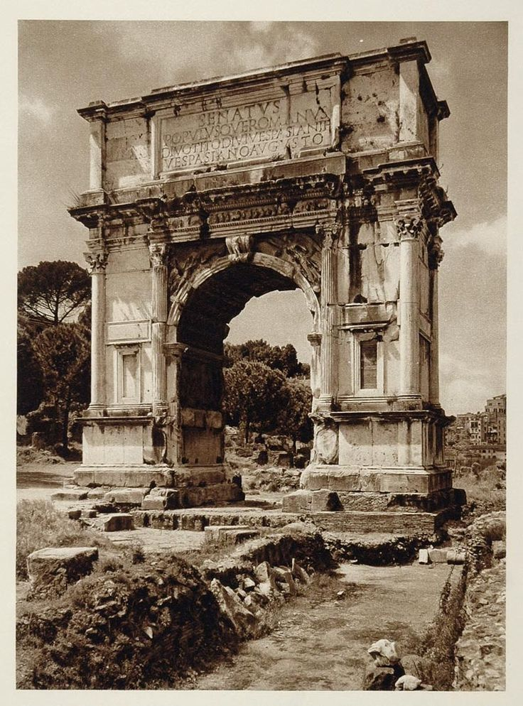 circa 82 AD - Triumphal Arch of Titus in the ruins of the Roman Forum, 1925 photo by Kurt Hielscher