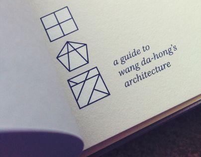 A Guide to Wang Da-Hong's Architecture