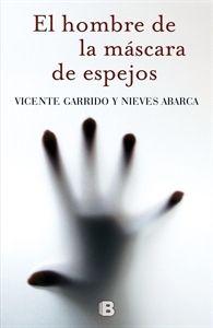 La inspectora Valentina Negro lucha por superar los traumáticos recuerdos de su último caso, cuando estuvo a punto de morir a manos de un asesino en serie. Pero la maldad no da tregua...Para saber si está disponible en la biblioteca, pincha a continuación: http://absys.asturias.es/cgi-abnet_Bast/abnetop?SUBC=441&ACC=DOSEARCH&xsqf01=hombre+mascara+espejos+garrido #novelanegra