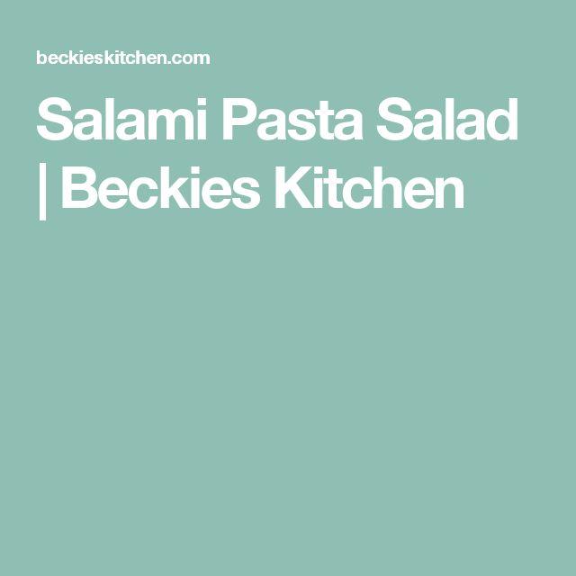 Salami Pasta Salad | Beckies Kitchen