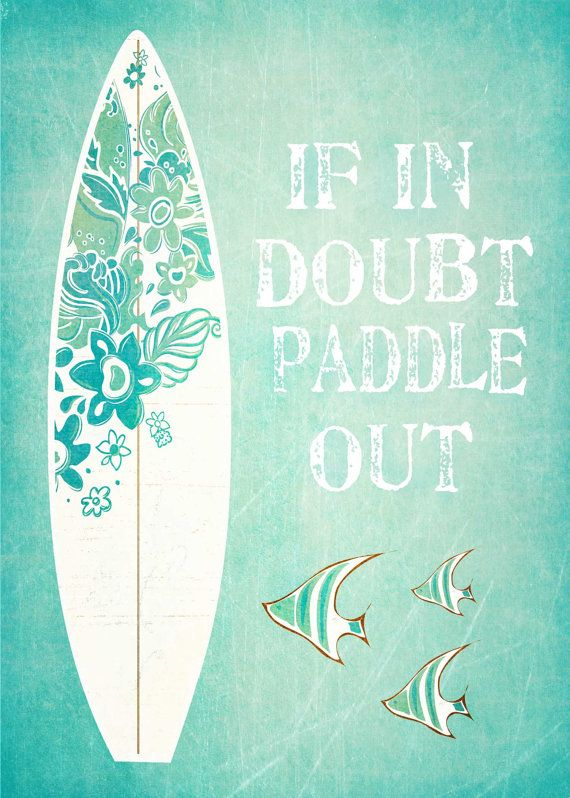If In Doubt Paddle Out Surfing Print Beach by ThePrintDesignStudio