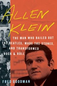 Review – Allen Klein: The Man Who Bailed Out the Beatles, Made the Stones, and Transformed Rock & Roll