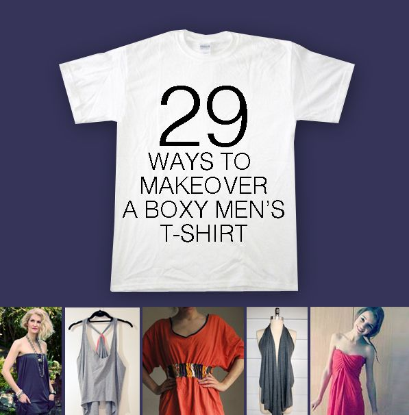 29 Ways To Makeover A Boxy Men's T-Shirt incase i ever find