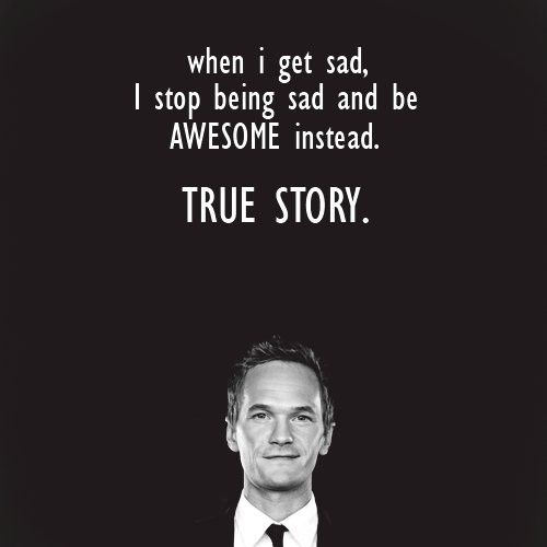 Truth.: Words Of Wisdom, Neil Patrick'S Harry, Life, Mothers, Funny, Get Marry, Inspiration Quotes, Be Awesome, True Stories