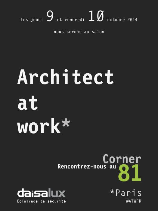 Les 9 et 10 octobre 2014 Daisalux sera au salon #Architect At Work de Paris. Rencontrez-nous au corner 81 pour découvrir toutes nos nouveautés en #eclairage de #securite