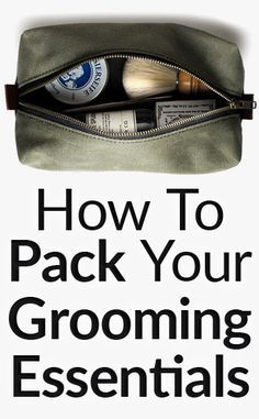 Men's Grooming Essentials to Carry When Traveling | How to Travel Light