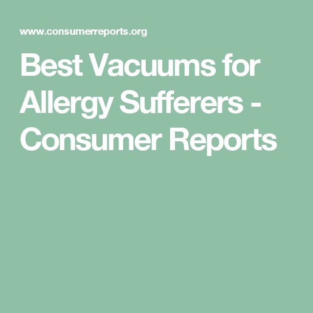 Best Vacuums for Allergy Sufferers - Consumer Reports