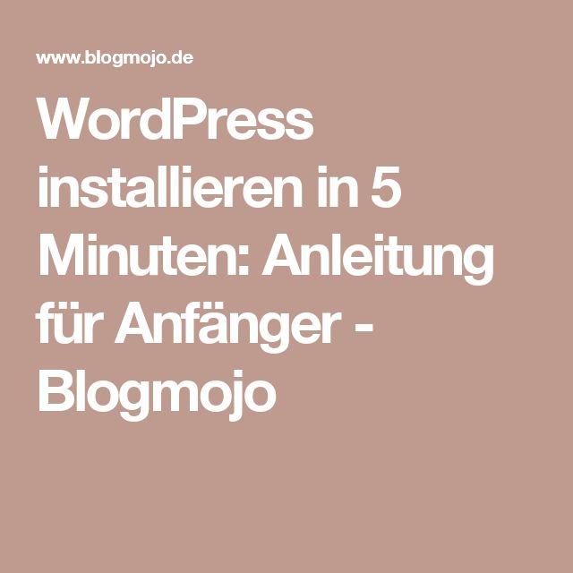 WordPress installieren in 5 Minuten: Anleitung für Anfänger - Blogmojo