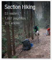 "Section Hiking magazine on Flipboard - Curated by BigHodag, this digital magazine features photos, videos and articles about the Appalachian Trail and on long distance backpacking. Full of helpful information. (You can access via a Flipboard mobile device app or via your PC browser. For PCs, use your left / right keyboard keys to ""flip"" pages.)"