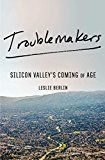 Troublemakers: Silicon Valley's Coming of Age by Leslie Berlin (Author) #Kindle US #NewRelease #Engineering #Transportation #eBook #ad