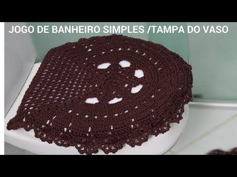 JOGO DE BANHEIRO SIMPLES TAMPA DO VASO/DIANE GONÇALVES - YouTube