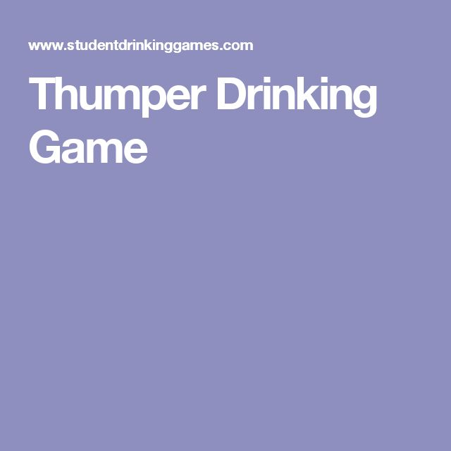 Thumper Drinking Game Rules