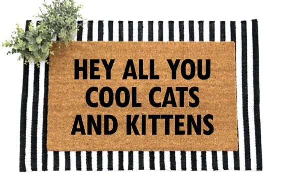 Hey All You Cool Cats And Kittens Doormat Tiger King Funny Etsy In 2020 Door Mat Funny Doormats Funny Welcome Mat
