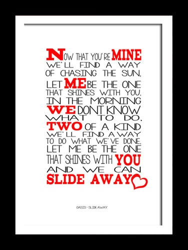 """Slide Away""- Oasis.  Their best A-side, for me.  I want this to be my first slow dance wedding song if/when I get married."
