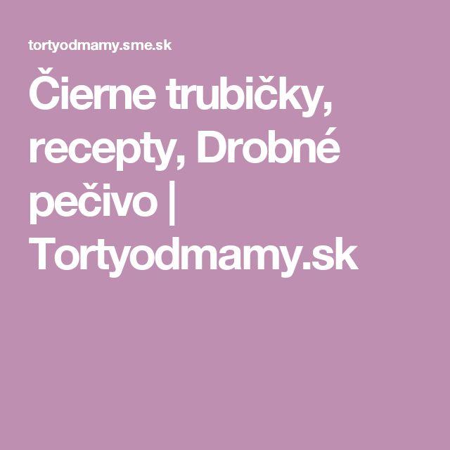 Čierne trubičky, recepty, Drobné pečivo | Tortyodmamy.sk