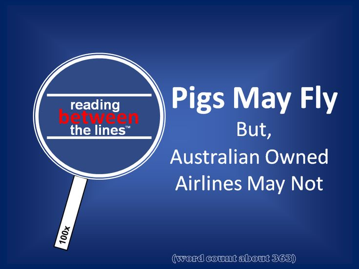 Pigs May Fly, But Australian Airlines May Not. Reading Between The Lines. http://www.neilfindlay.com