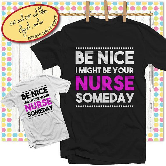 Nurse svgbe nice i might be your nurse someday svgnurse