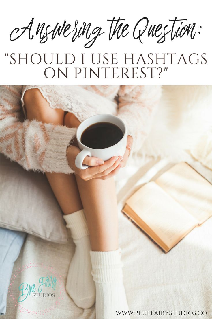 """Answering the Question: """"Should I use Hashtags on Pinterest?"""""""