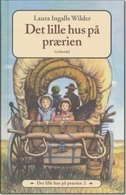 Det lille hus på prærien af Laura Ingalls Wilder, ISBN 9788702044751