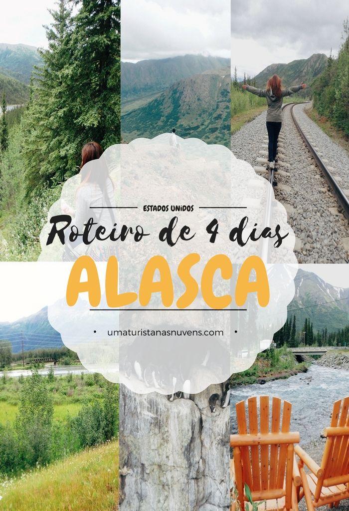 Roteiro prático de 4 dias no Alasca (Alaska), nos Estados Unidos, incluindo um cruzeiro de 1 dia pelas geleiras, trilha em Anchorage, rafting e trilhas no parque Denali.