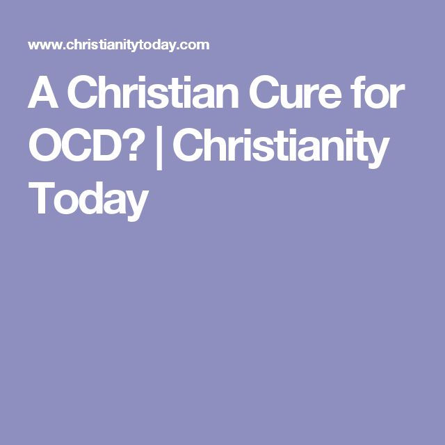 A Christian Cure for OCD?    | Christianity Today