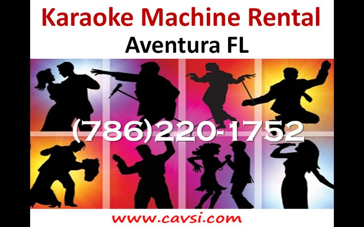 Karaoke service Aventura FL (786)220-1752 Professional karaoke machine rental. Home or office parties, Birthdays, Anniversaries, Holidays, Graduations. Karaoke Parties for kids or adults in Aventura Florida  #KaraokeRental #KaraokeServices #KaraokeMachine #Karaoke  http://www.cavsi.com/english/ProfessionalKaraokeRental.html