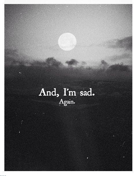 Y estoy triste.   De nuevo