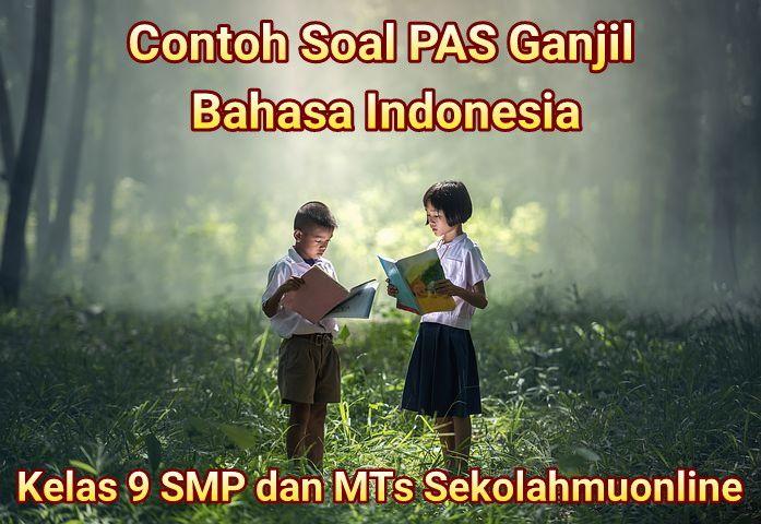 Contoh Soal Pas Ganjil Bahasa Indonesia Kelas 9 2020 2021 Lengkap Dengan Jawabannya Part 1 Bahasa Bahasa Indonesia Indonesia