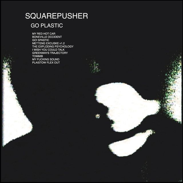 Go Plastic by Squarepusher on Spotify