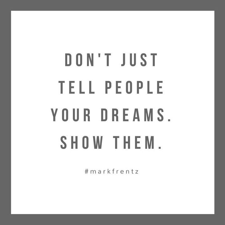 It is important to know your dreams and it can be beneficial to talk about them to others as well. However it is equally if not more important that you take action on your dreams.  #yyc #markfrentz #yycentrepreneur