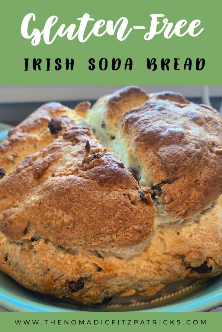 Gluten Free Irish Soda Bread The Nomadic Fitzpatricks Recipe In 2020 Soda Bread Irish Soda Bread Gluten Free Irish Soda Bread