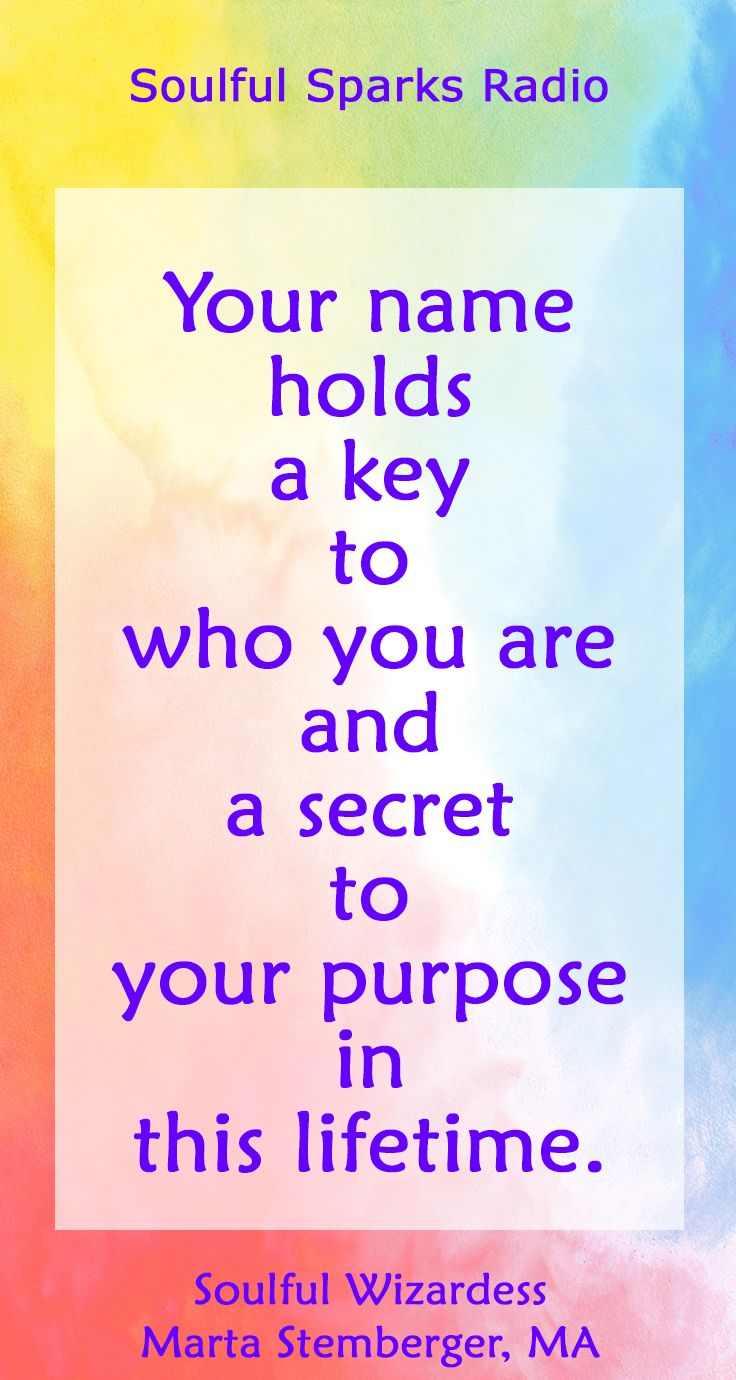 You all know your own name, don't you? But do you know that your name holds a key to who you are and a secret to your purpose in this lifetime? Tune into Soulful Sparks Radio and listen Soulful Wizardess Marta Stemberger, MA, talk about her signature Dynamic Name Mandala, a unique name and birth chart analysis, based on the insights from eurythmy, the art of harmonious movement.