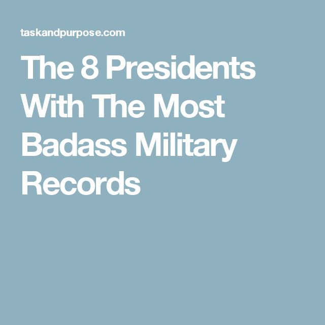 The 8 Presidents With The Most Badass Military Records