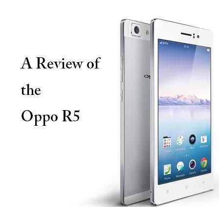 Oppo R5 Review: World's Thinnest Phone - No Thank You! - Mach Machines