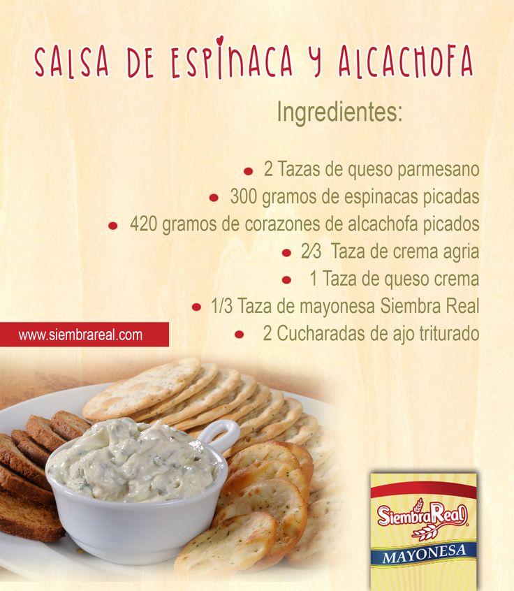 Salsa de Espinaca y Alcachofa Ingredientes: 2 Tazas de queso parmesano 300 gramos de espinacas picadas 420 gramos de corazones de alcachofa picados 2⁄3 Taza de crema agria 1 Taza de queso crema 1/3 Taza de mayonesa Siembra Real 2 Cucharadas de ajo triturado PREPARACIÓN: Precalentar el horno a 375 ° F. Mezclar el queso parmesano, espinacas y los corazones de alcachofa. Combinar los ingredientes restantes y mezclar con la mezcla de espinaca. Hornear durante 20-30 minutos.