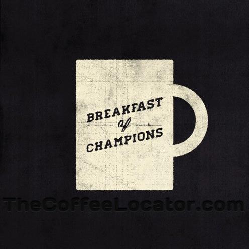 Coffee. breakfast of Champions