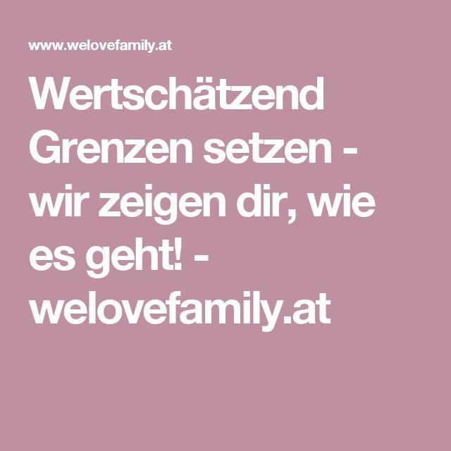 Wertschätzend Grenzen setzen - wir zeigen dir, wie es geht! - welovefamily.at