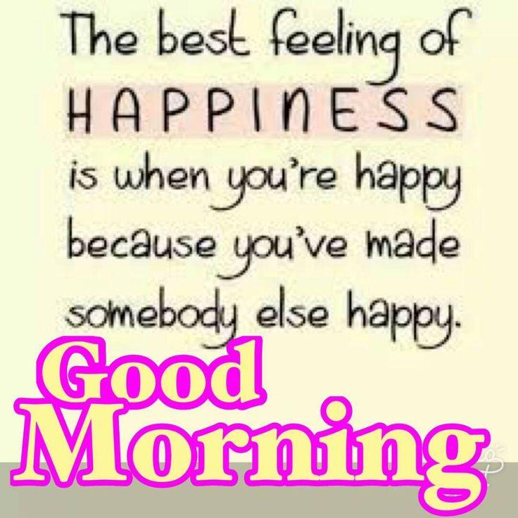 Good morning....be happy
