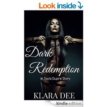 ***OUT NOW*** Dark Redemption (A Tayla Dupre story (Erotica) Book 3) eBook: Klara Dee: Amazon.co.uk: Kindle Store