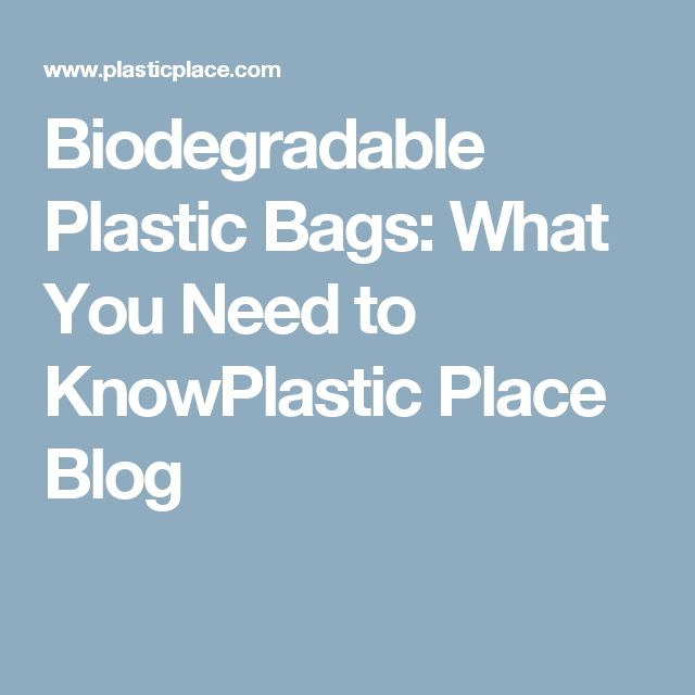 Biodegradable Plastic Bags: What You Need to KnowPlastic Place Blog
