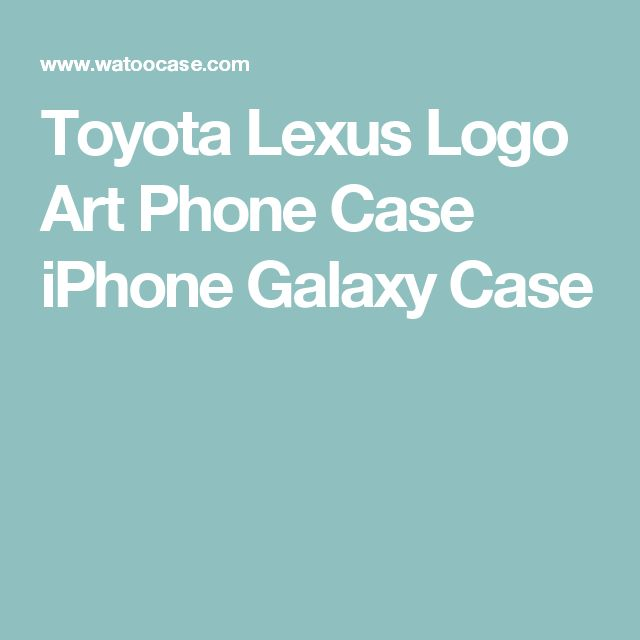 Toyota Lexus Logo Art Phone Case iPhone Galaxy Case