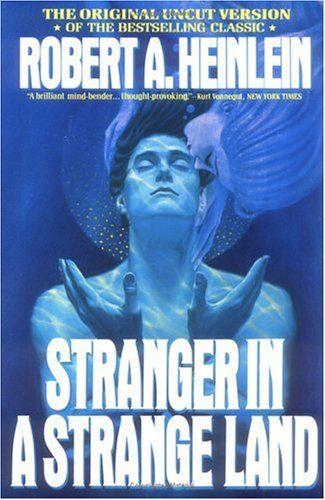 Stranger in a Strange Land by Robert HeinleinRobert Heinlein, Worth Reading, Sci Fi Book, Book Worth, Strange Land, Science Fiction, Favorite Book, Scifi Book, Fiction Book
