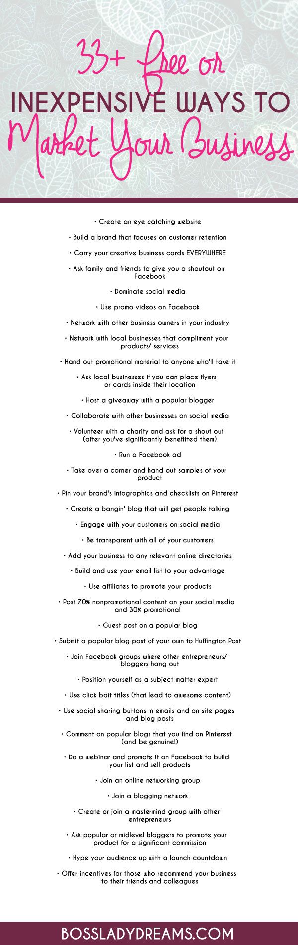 33+ Free or Inexpensive Ways to Market Your Business Today Start up entrepreneurs never have as much money as they'd like to have in the bank. I mean, really, it's every entrepreneurs dream to build a business and then magically have people flock to it. Unfortunately, this couldn't be further from the truth. So you've gotta